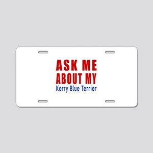 Ask Me About My Kerry Blue Aluminum License Plate