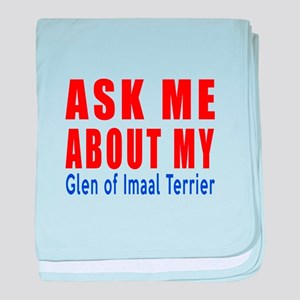 Ask Me About My Glen of Imaal Terrier baby blanket