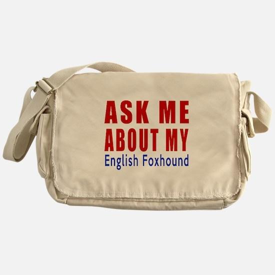Ask Me About My English Foxhound Dog Messenger Bag