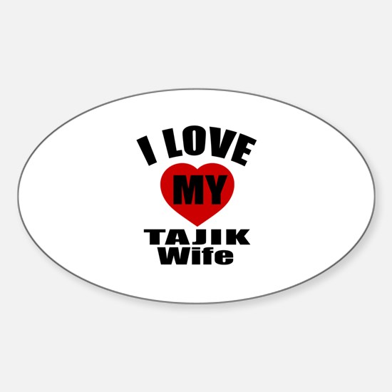 I Love My Tajik Wife Sticker (Oval)