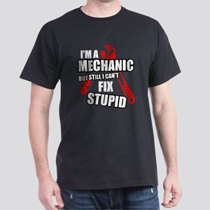 A Mechanic Cant Fix Stupid T-Shirt