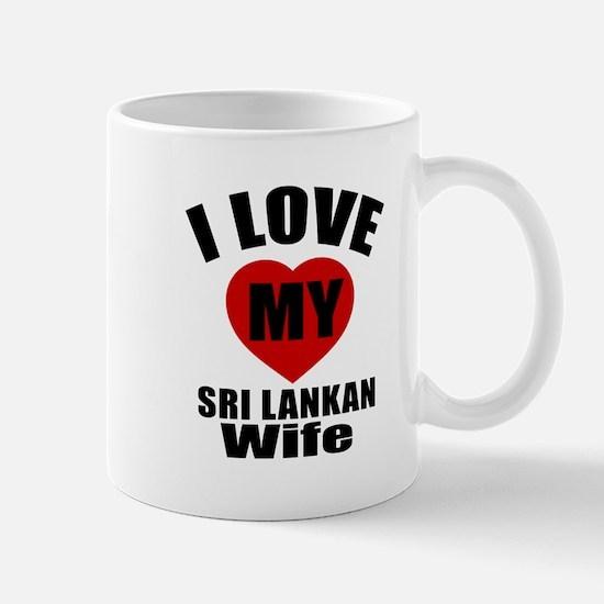I Love My Sri Lankan Wife Mug