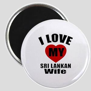 I Love My Sri Lankan Wife Magnet