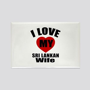 I Love My Sri Lankan Wife Rectangle Magnet