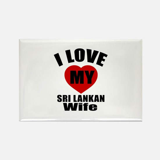 I Love My Sri Lankan Wife Rectangle Magnet