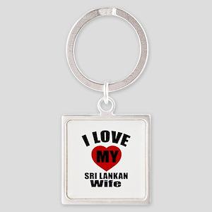 I Love My Sri Lankan Wife Square Keychain