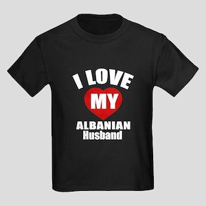 I Love My Albanian Husband Kids Dark T-Shirt