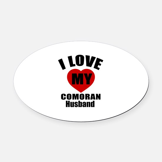 I Love My Comoran Husband Oval Car Magnet