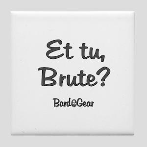 Et tu, Brute Tile Coaster