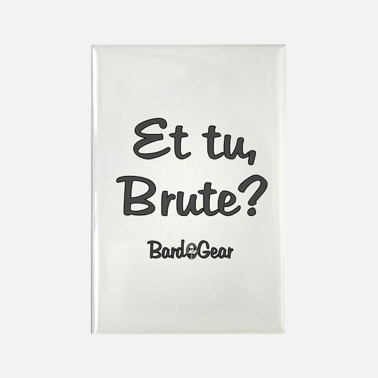 Et tu, Brute Rectangle Magnet