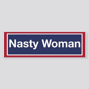 Nasty Woman (bumper) Bumper Sticker