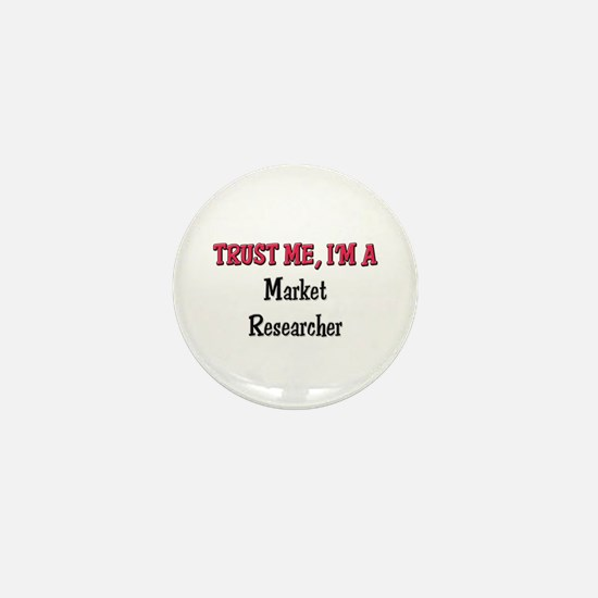 Trust Me I'm a Market Researcher Mini Button