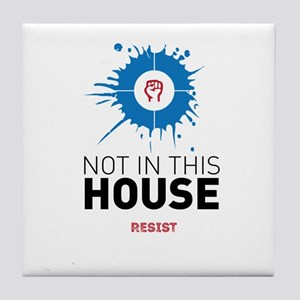 Not in this house / resist Tile Coaster
