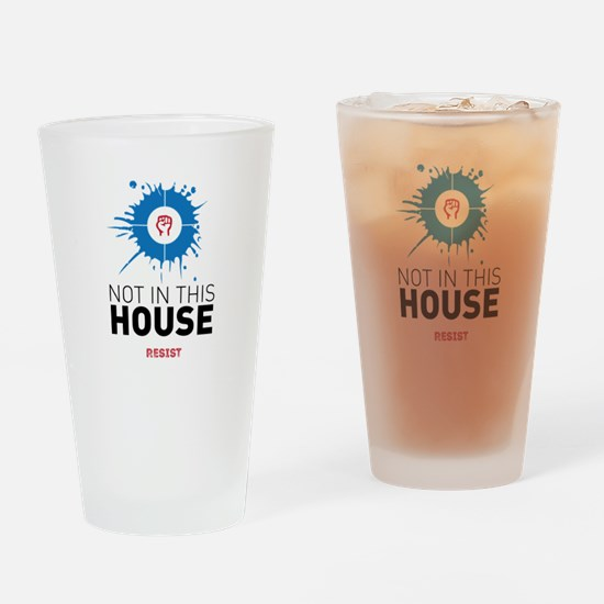 Not in this house / resist Drinking Glass