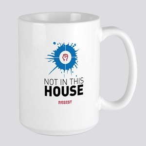 Not in this house / resist Mugs