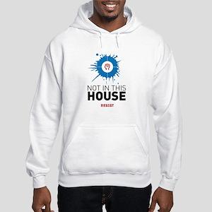 Not in this house / resist Sweatshirt