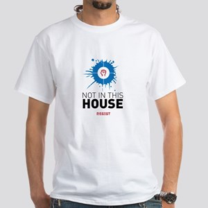 Not in this house / resist T-Shirt