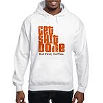 Get Shit Done Sweatshirt