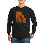 Get Shit Done Long Sleeve T-Shirt
