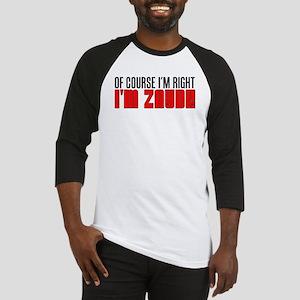 I'm Right I'm Zayde Baseball Jersey