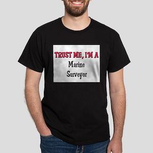 Trust Me I'm a Marine Surveyor  Dark T-Shirt