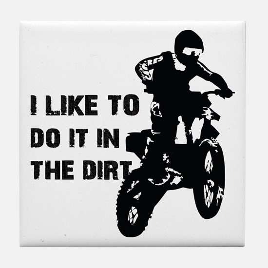 I Like To Do It In The Dirt Tile Coaster