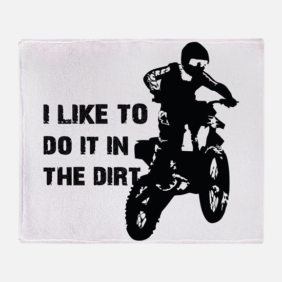 I Like To Do It In The Dirt Throw Blanket