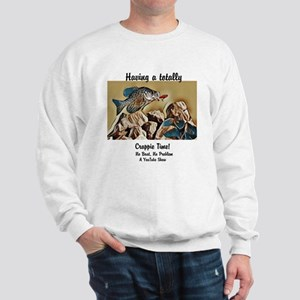 Totally Crappie Time Sweatshirt