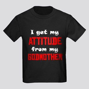 I Get My Attitude From My Godmother T-Shirt
