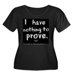 nothing to prove Plus Size T-Shirt