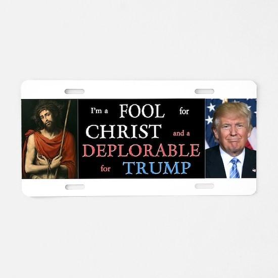 Fool for Christ, Deplorable for Trump Aluminum Lic
