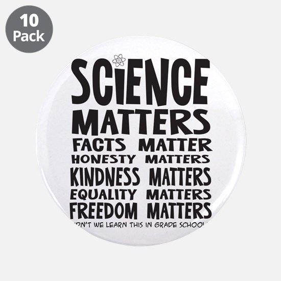 """Science Matters Facts Matter 3.5"""" Button (10"""