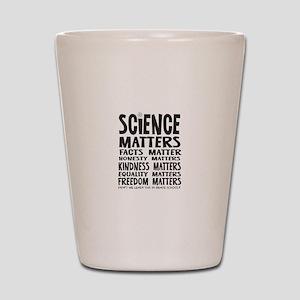 Science Matters Facts Matter Shot Glass