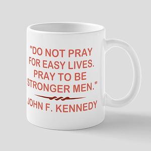 DO NOT PRAY FOR... Mug