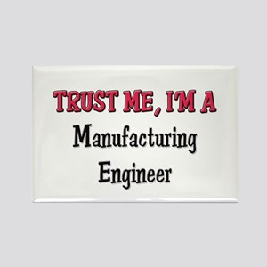 Trust Me I'm a Manufacturing Engineer Rectangle Ma