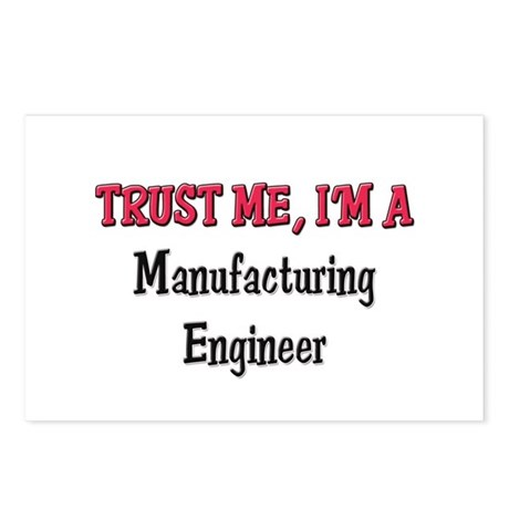 Trust Me I'm a Manufacturing Engineer Postcards (P