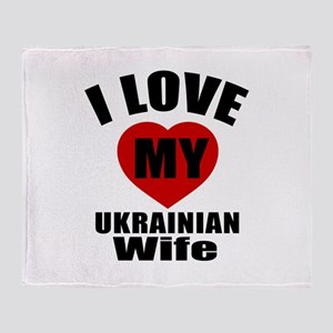 I Love My Ukrainian Wife Throw Blanket