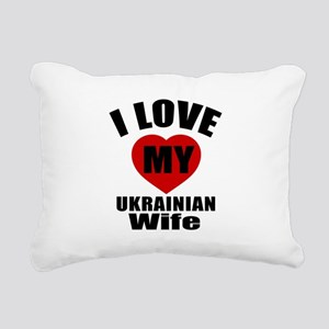 I Love My Ukrainian Wife Rectangular Canvas Pillow