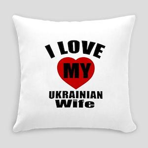 I Love My Ukrainian Wife Everyday Pillow