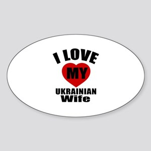 I Love My Ukrainian Wife Sticker (Oval)