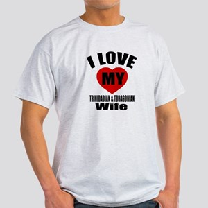 I Love My TRINIDADIAN Wife Light T-Shirt