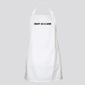 Crazy as a loon BBQ Apron
