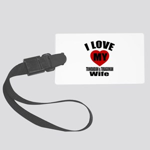 I Love My TRINIDADIAN Wife Large Luggage Tag