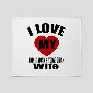 I Love My TRINIDADIAN Wife Throw Blanket