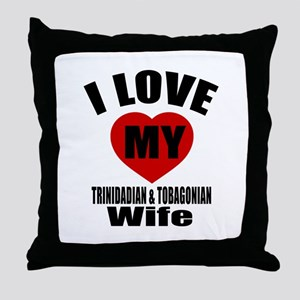 I Love My TRINIDADIAN Wife Throw Pillow