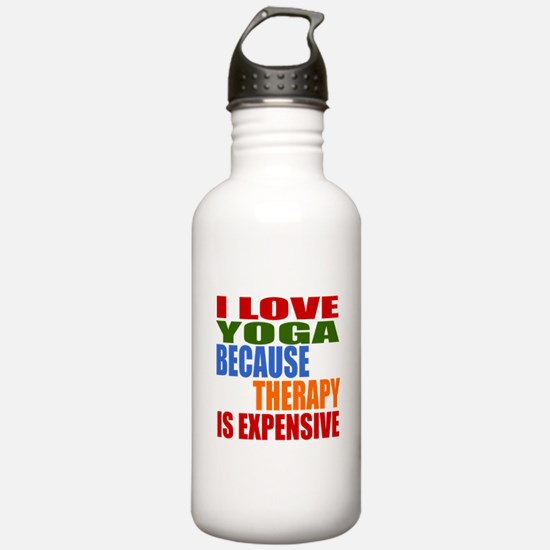 I Love Yoga Because Th Water Bottle