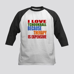 I Love Tchoukball Because The Kids Baseball Jersey