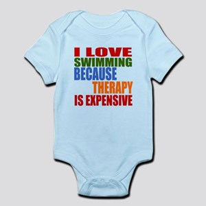 I Love Swimming Because Therapy Is Infant Bodysuit