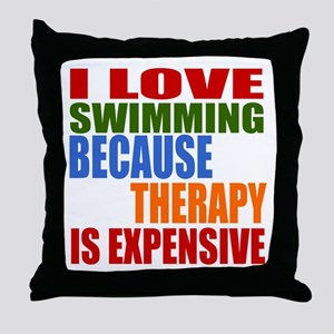 I Love Swimming Because Therapy Is Ex Throw Pillow