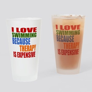 I Love Swimming Because Therapy Is Drinking Glass
